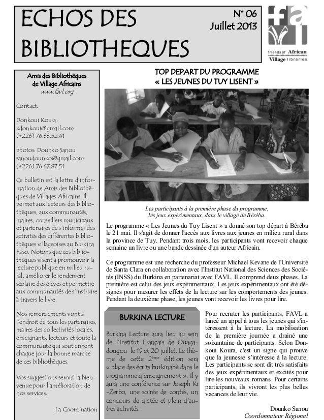 N° 06 Juillet 2013 Le programme « Les Jeunes du Tuy Lisent » a donné son top départ à Béréba le 21 mai. Il s'agit de donne...