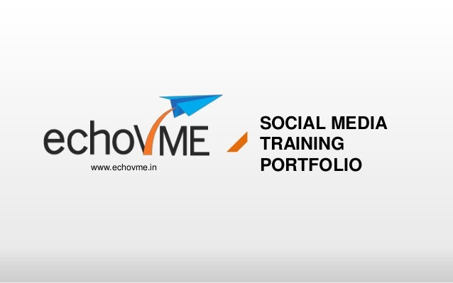 SOCIAL MEDIA                 TRAININGwww.echovme.in   PORTFOLIO
