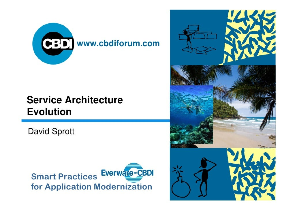 www.cbdiforum.com     Service Architecture Evolution David Sprott     Smart Practices for Application Modernization