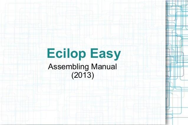 Ecilop EasyAssembling Manual     (2013)