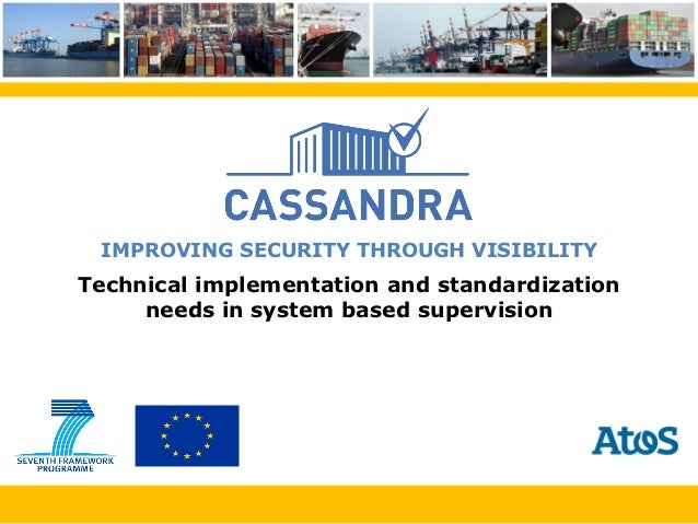 IMPROVING SECURITY THROUGH VISIBILITYTechnical implementation and standardization     needs in system based supervision