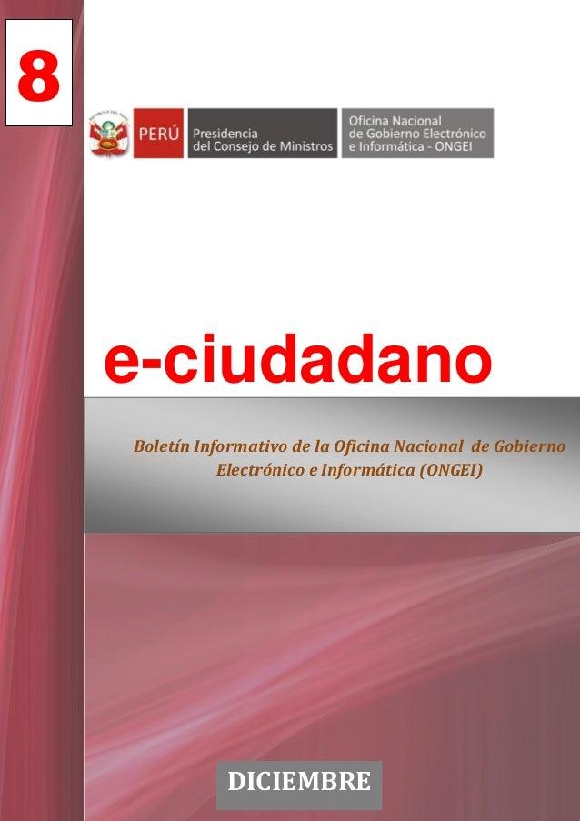 8    e-ciudadano    Boletín Informativo de la Oficina Nacional de Gobierno               Electrónico e Informática (ONGEI)...