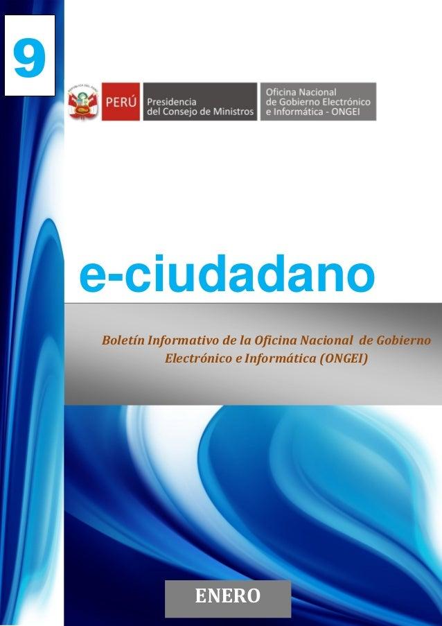 9    e-ciudadano    Boletín Informativo de la Oficina Nacional de Gobierno               Electrónico e Informática (ONGEI)...
