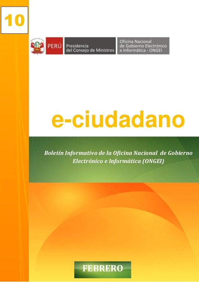 10       e-ciudadano     Boletín Informativo de la Oficina Nacional de Gobierno                Electrónico e Informática (...