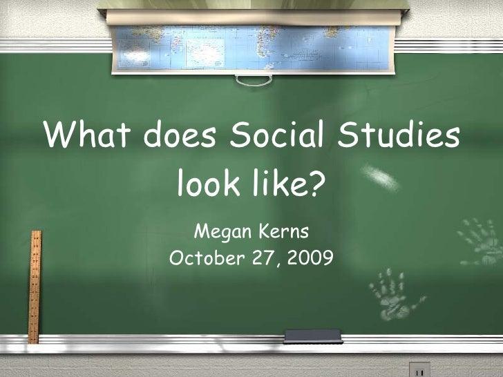 Megan's Visual Essay, Social Studies