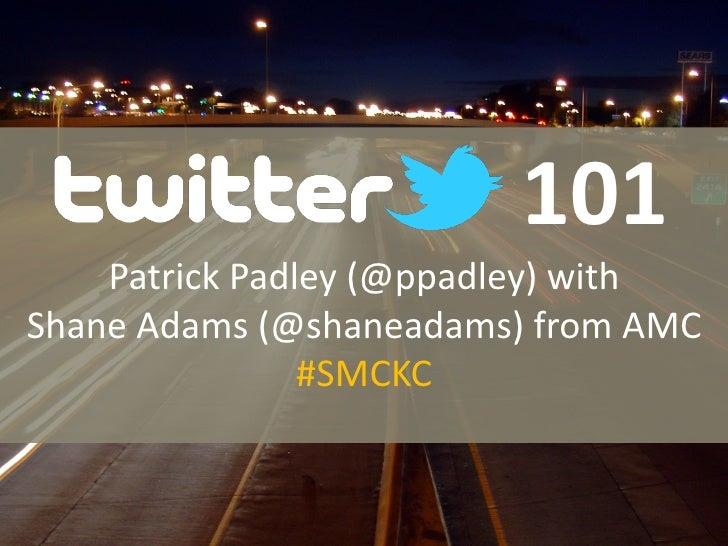 101     Patrick Padley (@ppadley) with Shane Adams (@shaneadams) from AMC                     #SMCKC
