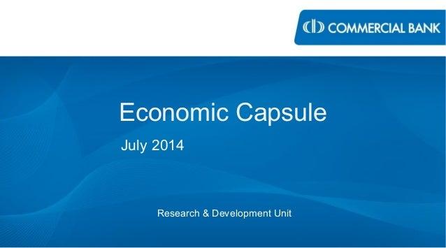 Economic Capsule July 2014 Research & Development Unit