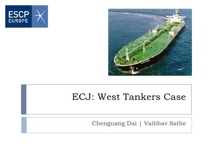 ECJ: West Tankers Case   Chenguang Dai | Vaibhav Sathe