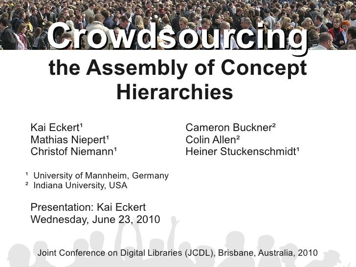 Crowdsourcing      the Assembly of Concept            Hierarchies  Kai Eckert¹                           Cameron Buckner² ...