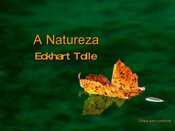 Eckhart Tolle A   Natureza Clique para continuar