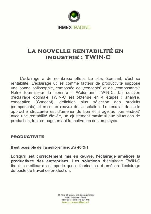 La nouvelle rentabilité en industrie : TWIN-C L'éclairage a de nombreux effets. Le plus étonnant, c'est sa rentabilité. L'...