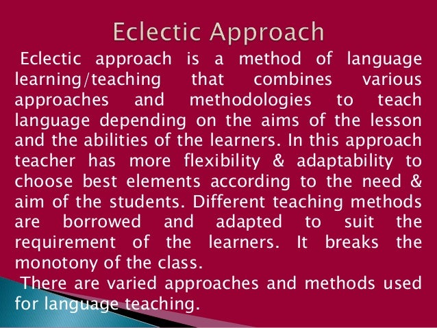 methods and approaches of english language teaching english language essay Chapter 4 current approaches and teaching methods which approach to language teaching do you think is predominant language teaching method -in the british.
