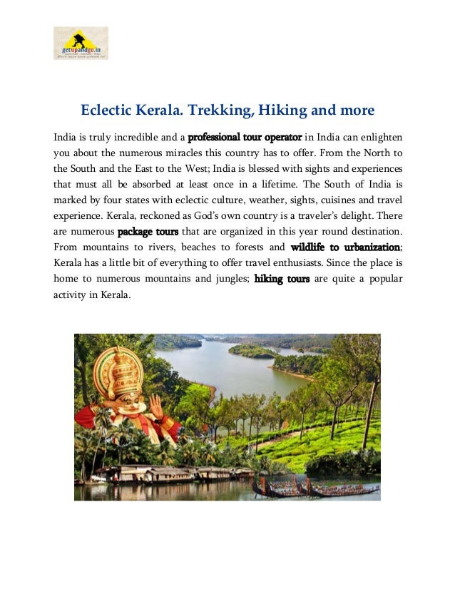 Eclectic Kerala. Trekking, Hiking and more India is truly incredible and a professional tour operator in India can enlight...