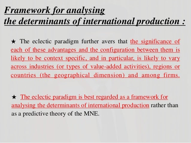 dunning eclectic paradigm The eclectic paradigm of international production: a restatement and some possible extensions john h dunning university of reading and rutgers university.