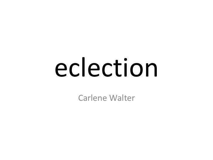 eclection Carlene Walter