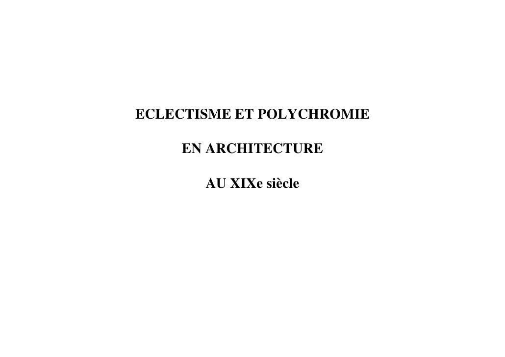 ECLECTISME ET POLYCHROMIE    EN ARCHITECTURE       AU XIXe siècle