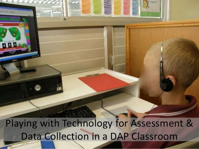 Playing with Technology for Assessment & Data Collection in a DAP Classroom