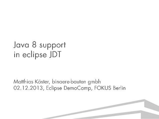 Java 8 support in eclipse/JDT