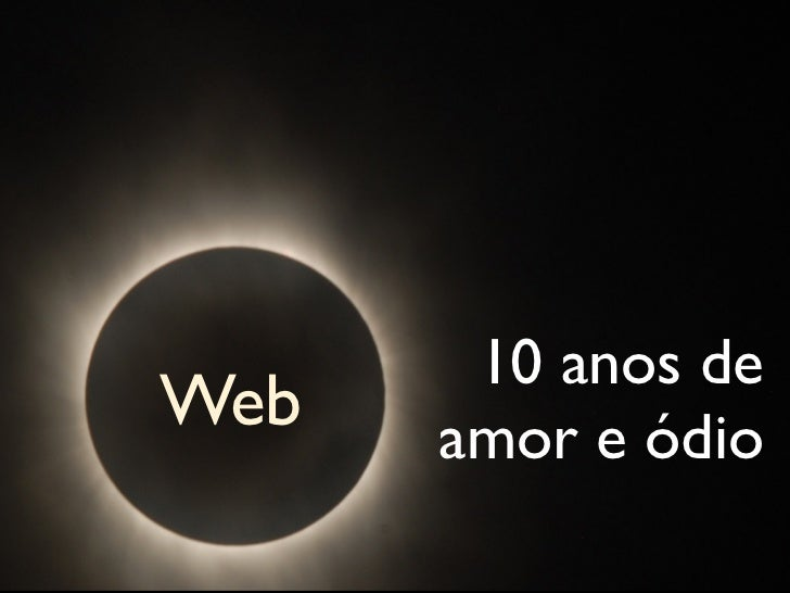Eclipse Web: 10 anos de amor e ódio