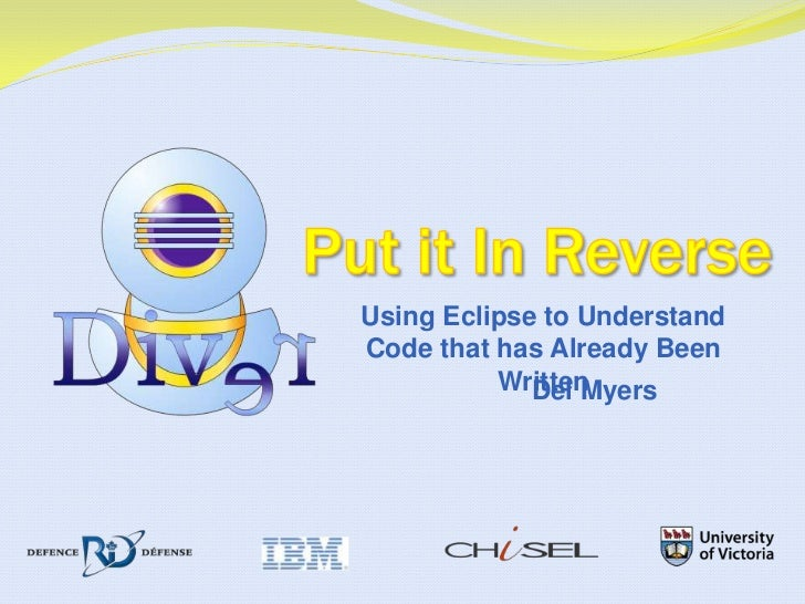 Put it In Reverse<br />Using Eclipse to Understand Code that has Already Been Written<br />Del Myers<br />