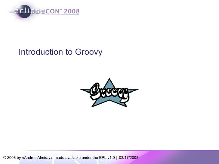 Eclipsecon08 Introduction To Groovy