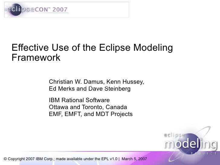 EclipseCon 2007: Effective Use of the Eclipse Modeling Framework
