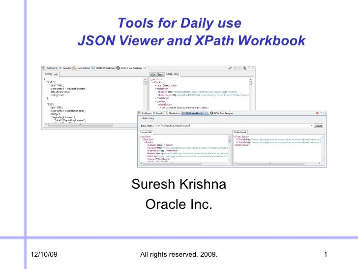 Tools for Daily use            JSON Viewer and XPath Workbook                       Suresh Krishna                     Ora...