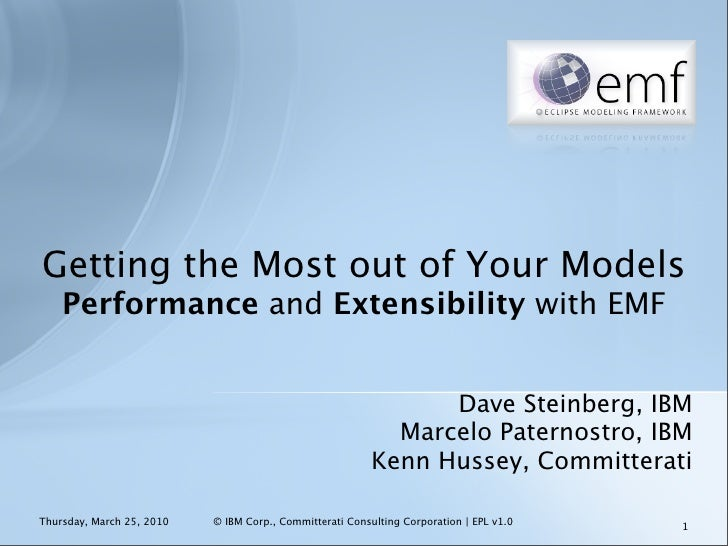 EclipseCon 2010: Getting the Most out of your Models - Performance and Extensibility with EMF