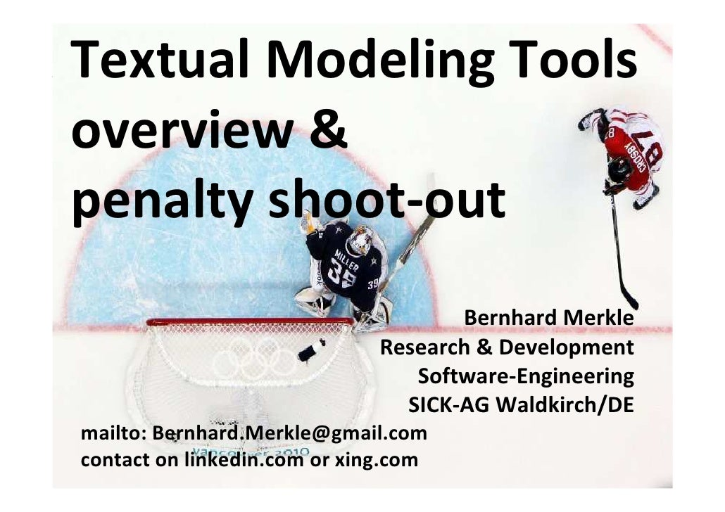 Textual Modeling Tools overview & penalty shoot-out  Bernhard Merkle Research & Development Software-Engineering SICK-AG W...