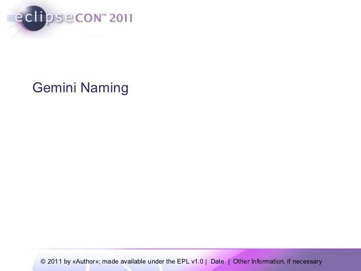 EclipseCon 2011-Gemini Naming