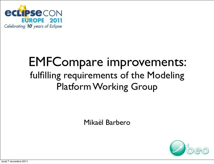 EMFCompare improvements:                        fulfilling requirements of the Modeling                                Plat...