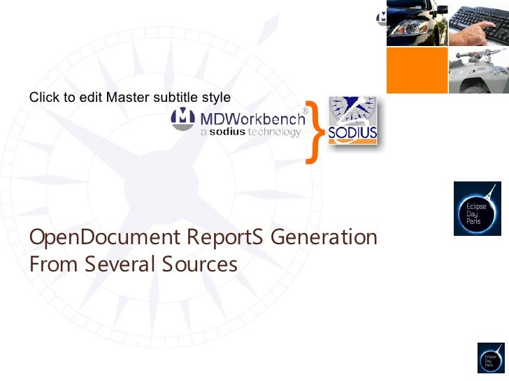 }Click to edit Master subtitle styleOpenDocument ReportS GenerationFrom Several Sources