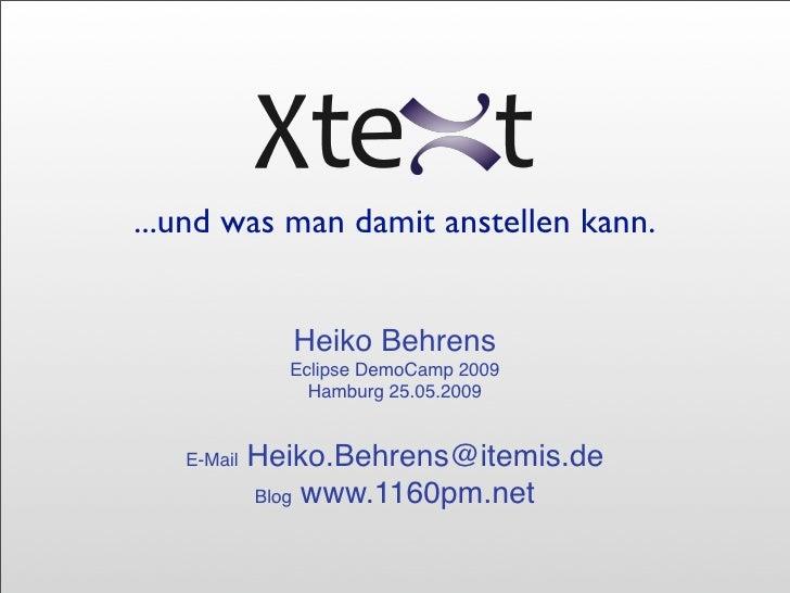 ...und was man damit anstellen kann.                  Heiko Behrens               Eclipse DemoCamp 2009                 Ha...