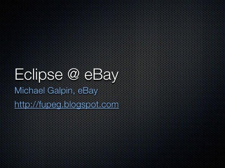 Eclipse @eBay 2009