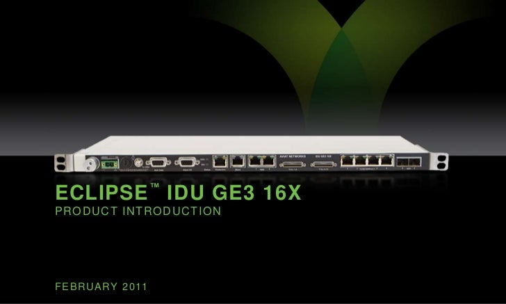 Eclipse™idu ge3 16X Product introduction<br />FEBRUARY 2011<br />