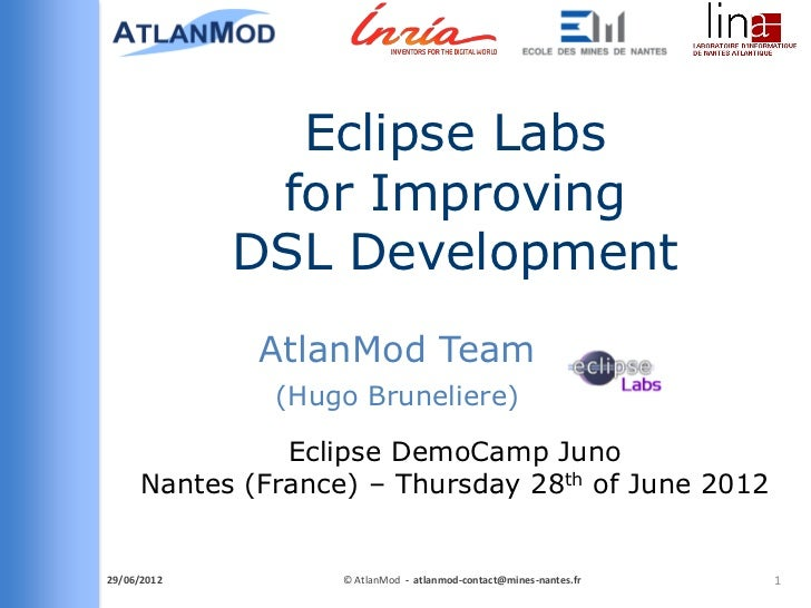 Eclipse Labs for Improving DSL Development - Eclipse DemoCamp Juno 2012 in Nantes