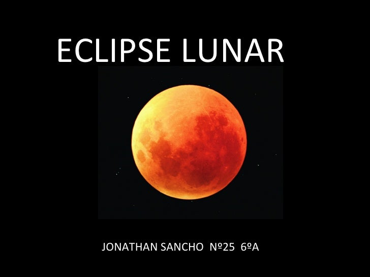 ECLIPSE LUNAR JONATHAN SANCHO  Nº25  6ºA