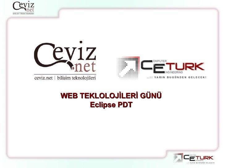 WEB TEKLOLOJİLERİ GÜNÜ Eclipse PDT