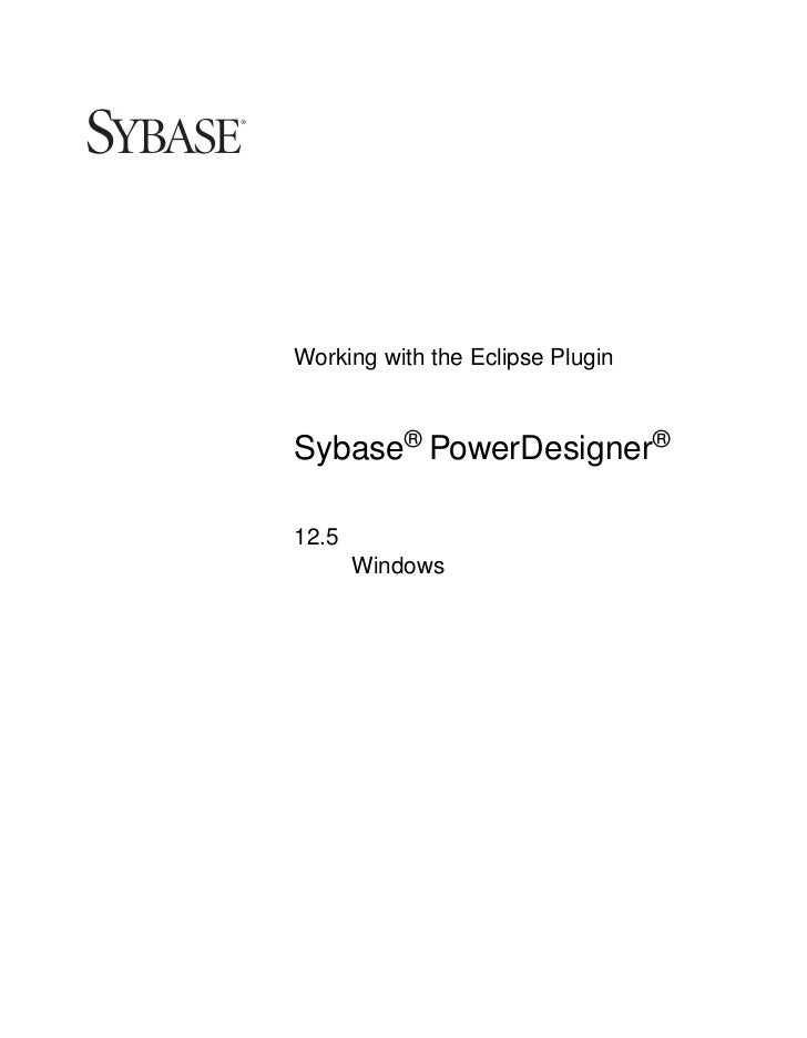 Working with the Eclipse PluginSybase® PowerDesigner®12.5       Windows