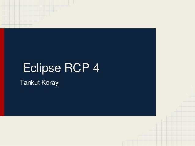 Eclipse RCP 4 Tankut Koray