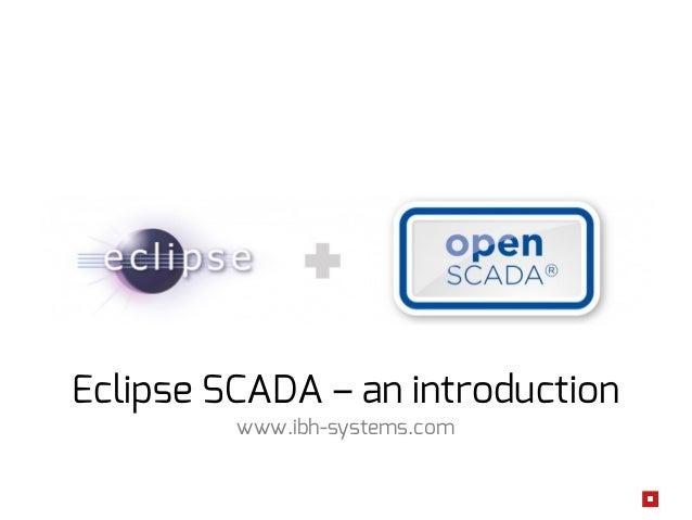 Eclipse SCADA – an introduction www.ibh-systems.com