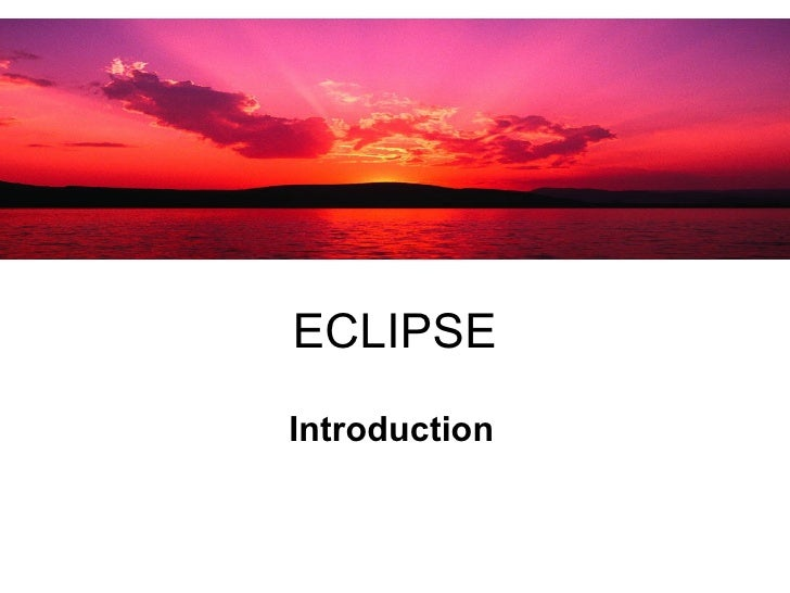 Eclipse slide presentation