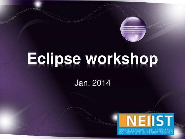 Eclipse workshop Jan. 2014