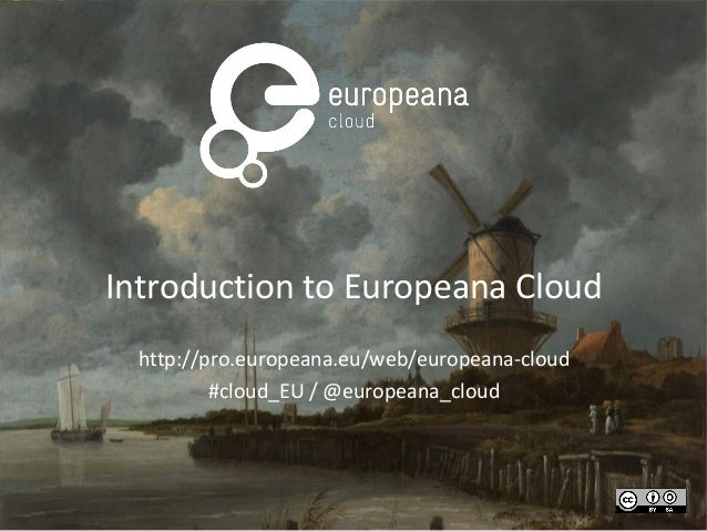 A general introduction to the Europeana Cloud project