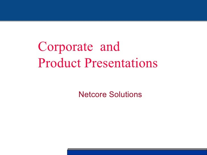 Netcore Solutions   Jain Mobile: 98200 32324 Corporate  and Product Presentations