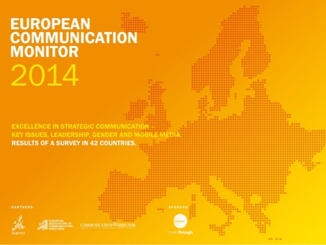EUROPEAN COMMUNICATION MONITOR 2014 EXCELLENCE IN STRATEGIC COMMUNICATION ‒ KEY ISSUES, LEADERSHIP, GENDER AND MOBILE MEDI...