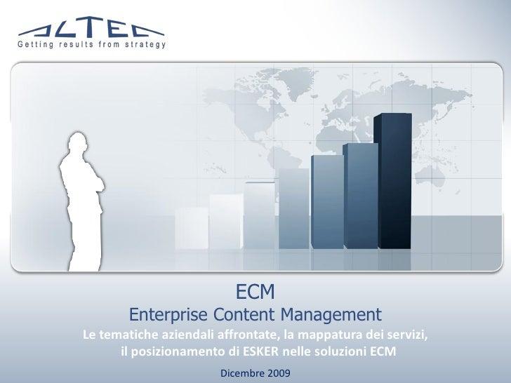 ECM         Enterprise Content Management Le tematiche aziendali affrontate, la mappatura dei servizi,       il posizionam...