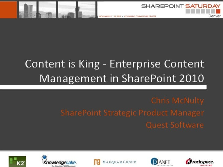 Content is King - Enterprise Content  Management in SharePoint 2010                               Chris McNulty       Shar...