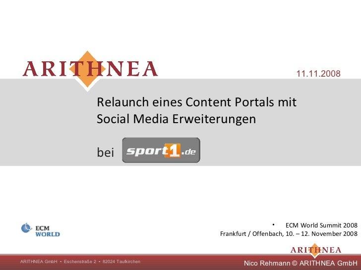 11.11.2008                               Relaunch eines Content Portals mit                               Social Media Erw...