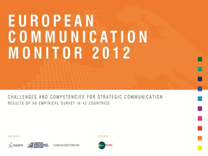 EUROPEANCOMMUNICATIONMONITOR 2012CHALLENGES AND COMPETENCIES FOR STRATEGIC COMMUNICATIONRESULTS OF AN EMPIRICAL SURVEY IN ...